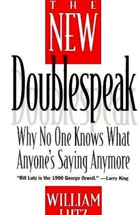 essay about doublespeak Are double speakers liars essaysthe act of lying is hard for one to resist it is so easy for one to lie or doublespeak without thinking of the consequences or about.