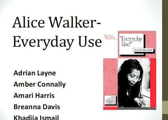 an analysis of the characters in everyday use by walker American writer and activist alice walker is best known for her novel the color purple, which won both the pulitzer prize and the national book award she has written numerous other novels, stories, poems, and essays her story 'everyday use' originally appeared in her 1973 collection, in love.