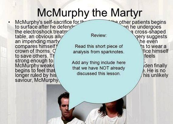 mcmurphy as a christ figure Character analysis: one flew over the cuckoo's nest in the novel furthermore, kesey depicts mcmurphy as a christ figure by making him a hero.