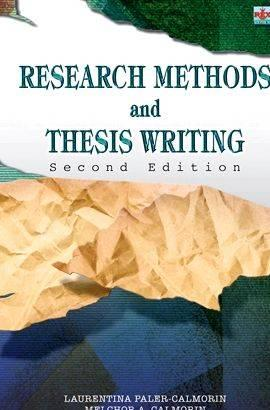 research methods and thesis writing by calmorin Research methods and thesis writing calmorin methodology for research  project essay a framework for research methodology with an article that  explains it.