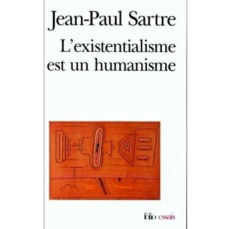 sartre humanism of existentialism essay Existentialism is a humanism (french: l'existentialisme est un humanisme) is a 1946 work by the philosopher jean-paul sartre, based on a lecture by the same name he gave at club maintenant in paris, on 29 october 1945.