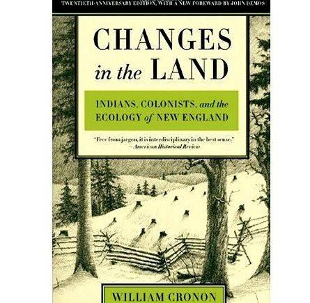 william cronon changes in the land The paperback of the changes in the land, revised edition: indians, colonists, and the ecology of new england by william cronon at barnes & noble free.