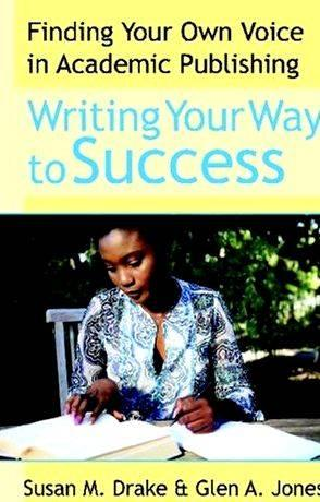 Finding your own voice in academic writing think you will find the