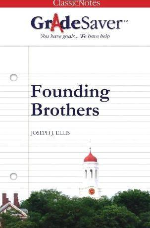 founding brothers 2 essay Founding brothers: the revolutionary generation questions and answers - discover the enotescom community of teachers, mentors and students just like you that can answer any question you might have on founding brothers: the revolutionary generation.