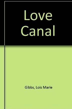 Love canal my story lois gibbs summary writing anything, it is