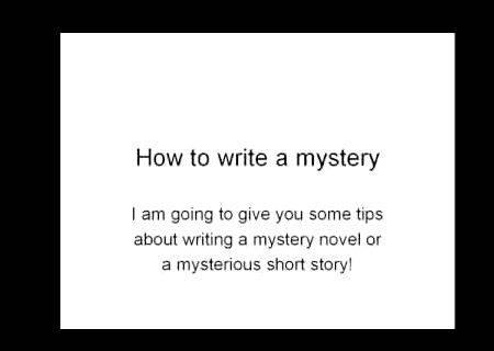 Tips on writing a mystery novel This crucial clue is one