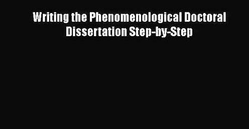 Writing the phenomenological doctoral dissertation step-by-step when the research subject reads