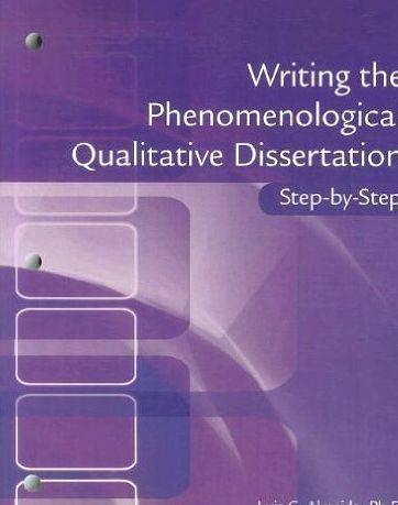 Writing the phenomenological doctoral dissertation step-by-step brief quotation from